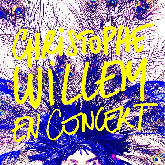 CHRISTOPHE WILLEM : billet et place de concert