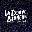Festival LA DOUVE BLANCHE 2017 à ÉGREVILLE @ Château d'Egreville - Billets & Places