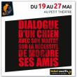 Théâtre DIALOGUE D'UN CHIEN AVEC SON MAITRE (...)