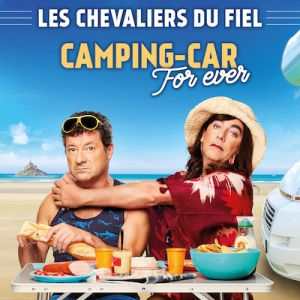 Les Chevaliers Du Fiel - Camping Car Forever