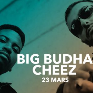 BIG BUDHA CHEEZ :  release party @ La Place - PARIS