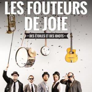 Les fouteurs de joie @ La Chaudronnerie - Salle Michel Simon - LA CIOTAT