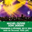Concert MICHEL OUVRE SON JARDIN à TOUL @ La Salle de l'Arsenal - Billets & Places