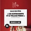 Projection LES SCHTROUMPFS ET LE VILLAGE PERDU à SAVIGNY SUR ORGE @ Salle des Fêtes - Billets & Places