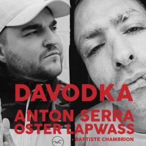 Banzaï Lab Présente : Davodka + Anton Serra & Oster Lapwass