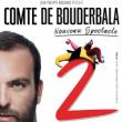 Spectacle LE COMTE DE BOUDERBALA à REIMS @ La Scène Reims Congrès - Billets & Places