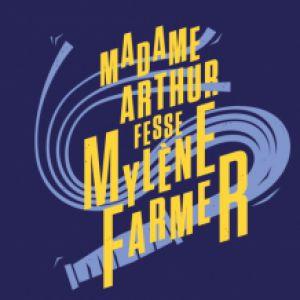 Madame Arthur Fesse Mylène Farmer