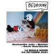Concert BEDROOM : Enchantée Julia + Maston + Kevin Heartbeats à PARIS @ La Boule Noire - Billets & Places