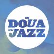 Festival UN DOUA DE JAZZ : DOOZ KAWA + TOO MANY T'S + ANOMALIE... à Villeurbanne @ TRANSBORDEUR - Billets & Places