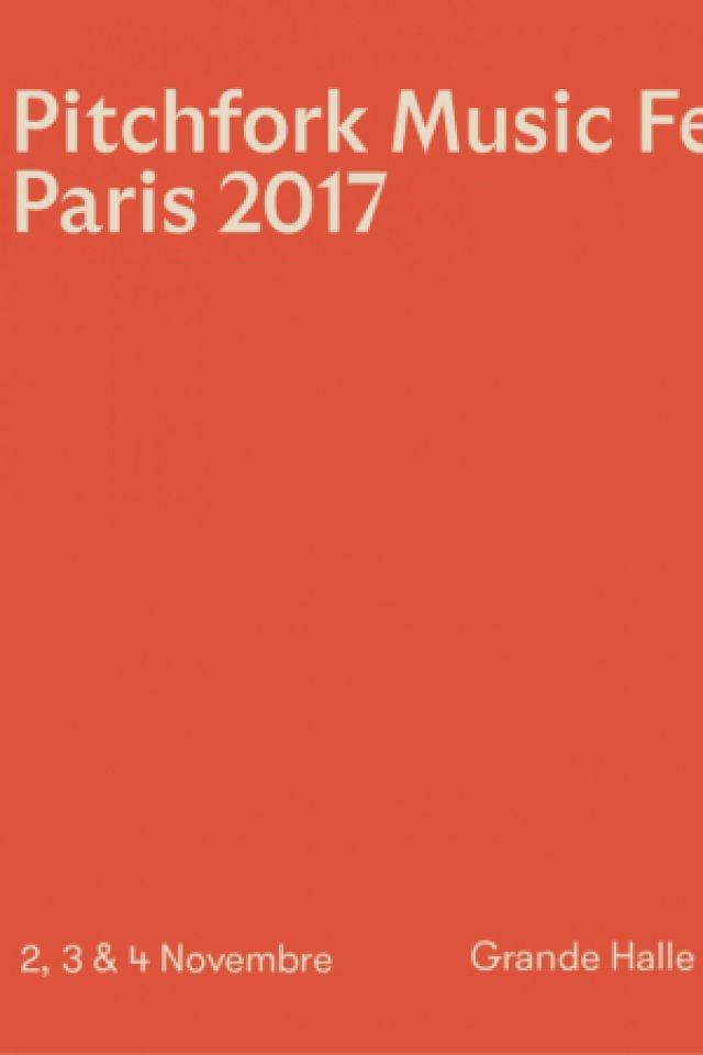 PITCHFORK MUSIC FESTIVAL PARIS - 2 NOVEMBRE @ Grande Halle de la Villette - Paris