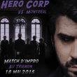 Spectacle HERO CORP vs MONTREAL à Paris @ Le Trianon - Billets & Places