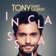 Spectacle Tony Saint Laurent à Paris @ Café de la Danse - Billets & Places