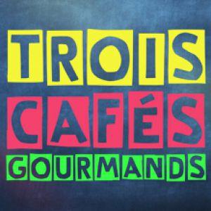 Trois Cafes Gourmands + Invites