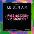 FESTIVAL LE BON AIR # PASS 2 SOIRS + DIMANCHE à Marseille @ La Friche La Belle de Mai - Billets & Places