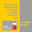 Carte Pass 1 an individuel à PARIS @   Universcience - Billets & Places