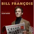 Spectacle BILL FRANCOIS
