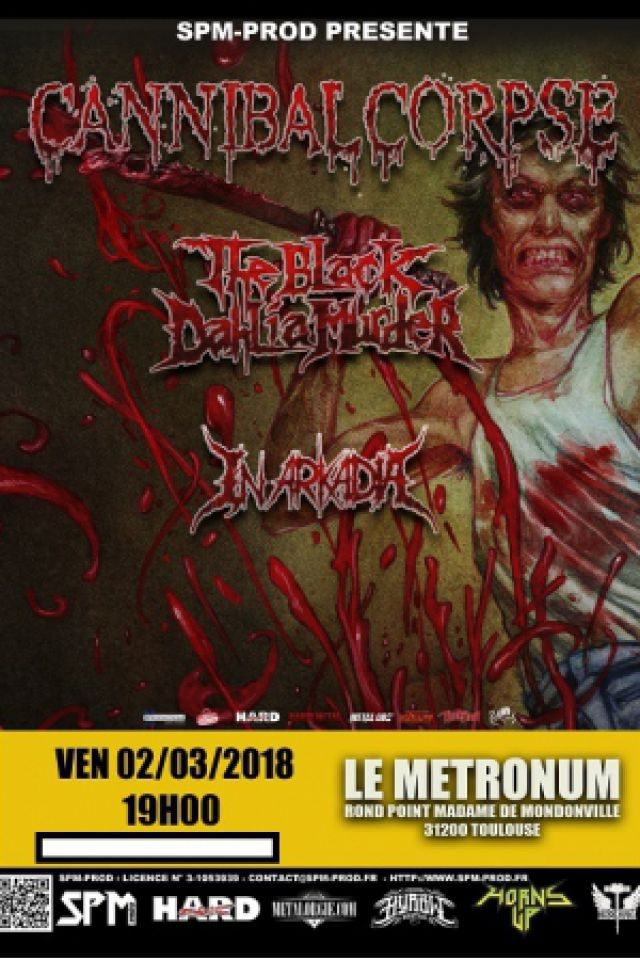 Cannibal Corpse + The Black Dahlia Murder + In Arkadia @  LE METRONUM - TOULOUSE