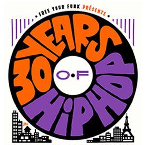 FREE YOUR FUNK : 30 YEARS OF HIP HOP @ La Bellevilloise - Paris