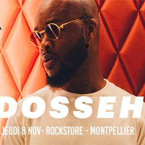 DOSSEH @ Le Rockstore - Montpellier
