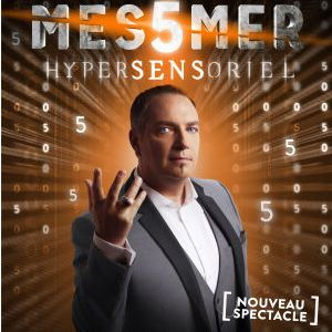 Messmer « Hypersensoriel »