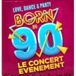Concert BORN IN 90