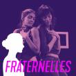 FRATERNELLES