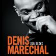 Spectacle DENIS MARECHAL.