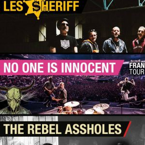 No One Is Innocent + Les Sheriff + The Rebel Assholes
