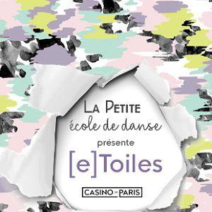 [e]Toiles - LA PETITE ECOLE DE DANSE @ Casino de Paris - Paris