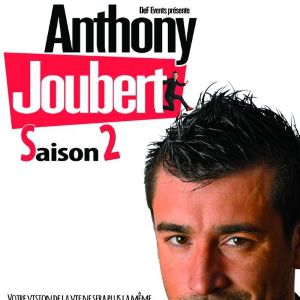 Anthony Joubert « Saison 2 »