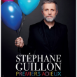 "Spectacle STEPHANE GUILLON - ""Premiers adieux"""