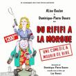 Théâtre DU RIFIFI A LA MORGUE