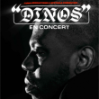 Concert DINOS à Paris @ Zénith Paris La Villette - Billets & Places
