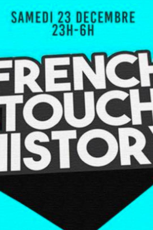 FRENCH TOUCH HISTORY #2 @ Wanderlust - PARIS
