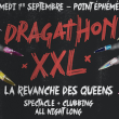 Soirée DRAGATHON XXL -  SPECTACLE + CLUB à Paris @ Point Ephémère - Billets & Places