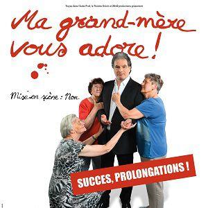 Ma grand-mère vous adore ! @ Théâtre Grévin - PARIS