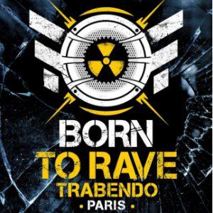 Born To Rave - Paris  [Regeneration]