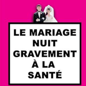 Le Mariage Nuit Gravement A La Sante