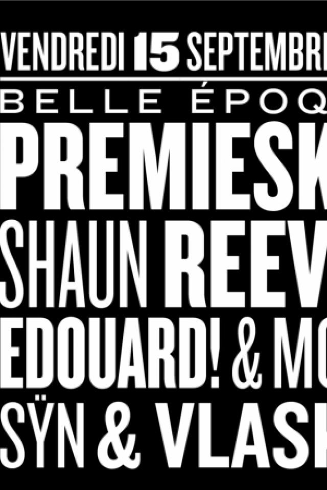 Belle Epoque : Premiesku (live), Shaun reeves, Edouard! & Moon @ Nuits Fauves - PARIS