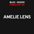 Soirée AMELIE LENS - S01E05 à AIX EN PROVENCE @ LE BLOC - Billets & Places