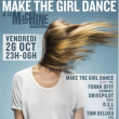 Soirée Make The Girl Dance/Fukkk Offf/Drivepilot/DSL/Tom Delux/YesSClub à Paris @ La Machine du Moulin Rouge - Billets & Places