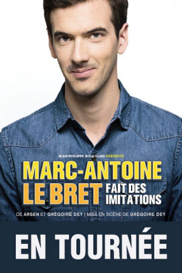 Spectacle MARC ANTOINE LE BRET à RENNES @ Le Liberté - Billets & Places