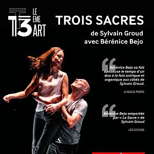 TROIS SACRES @ THÉÂTRE LE 13ÈME ART - PARIS