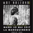 Concert MAT BASTARD à PARIS @ La Maroquinerie - Billets & Places