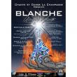 Spectacle BLANCHE, UN ECLAT D'ETERNITE