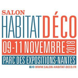 SALON HABITAT DECO 2018 @ Parc des Expositions de la Beaujoire - Nantes - NANTES