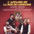 Théâtre L'AFFAIRE DE LA RUE DE LOURCINE
