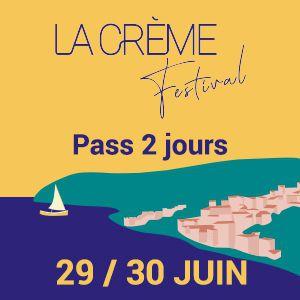 La Creme Festival - Pass Samedi / Dimanche