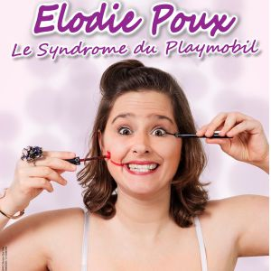 "Elodie Poux "" Le Syndrome Du Playmobil"""