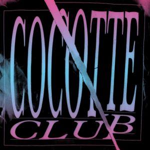 Cocotte Club  @ Nuits Fauves - PARIS